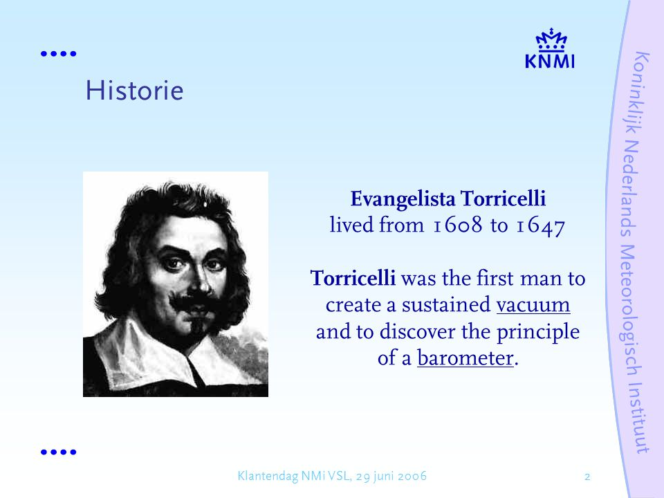 Historie Evangelista Torricelli lived from 1608 to 1647