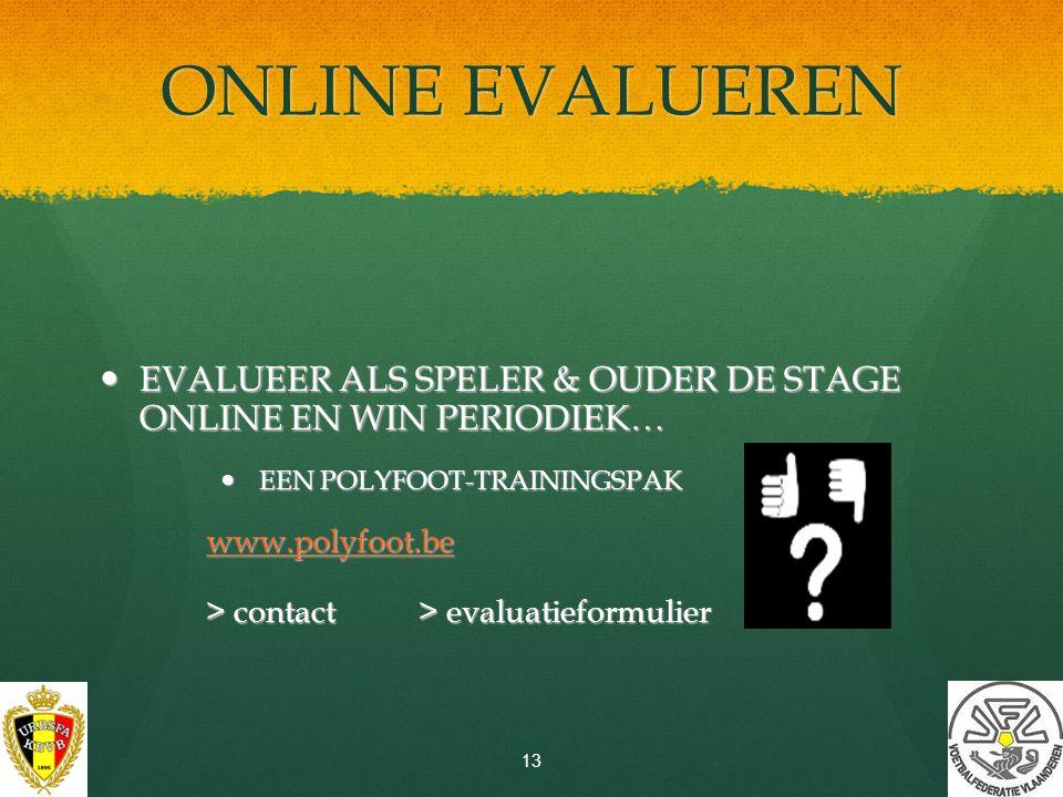 ONLINE EVALUEREN EVALUEER ALS SPELER & OUDER DE STAGE ONLINE EN WIN PERIODIEK… EEN POLYFOOT-TRAININGSPAK.