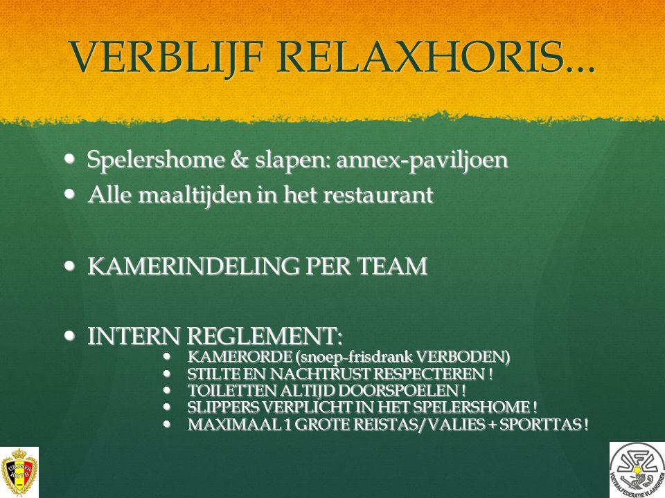 VERBLIJF RELAXHORIS... Spelershome & slapen: annex-paviljoen