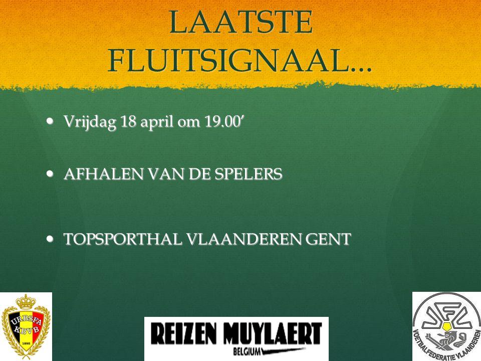 LAATSTE FLUITSIGNAAL... Vrijdag 18 april om 19.00'