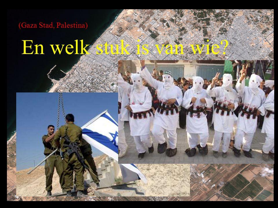 (Gaza Stad, Palestina) En welk stuk is van wie