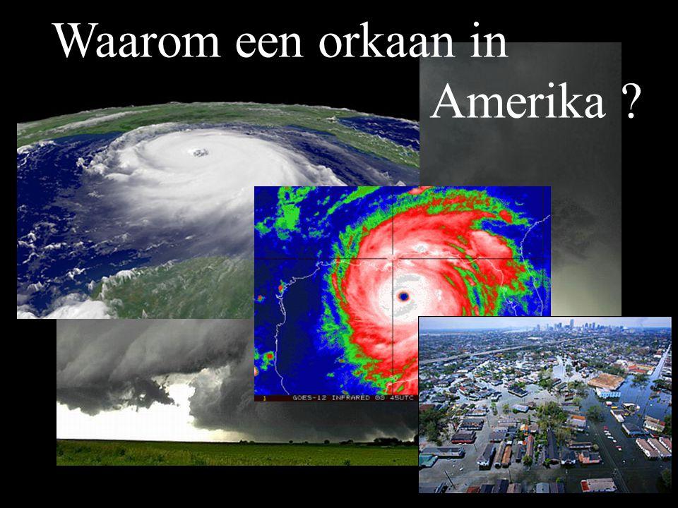 Waarom een orkaan in Amerika