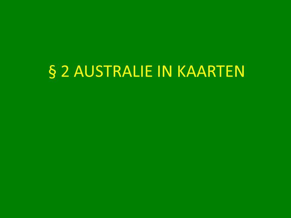 § 2 AUSTRALIE IN KAARTEN
