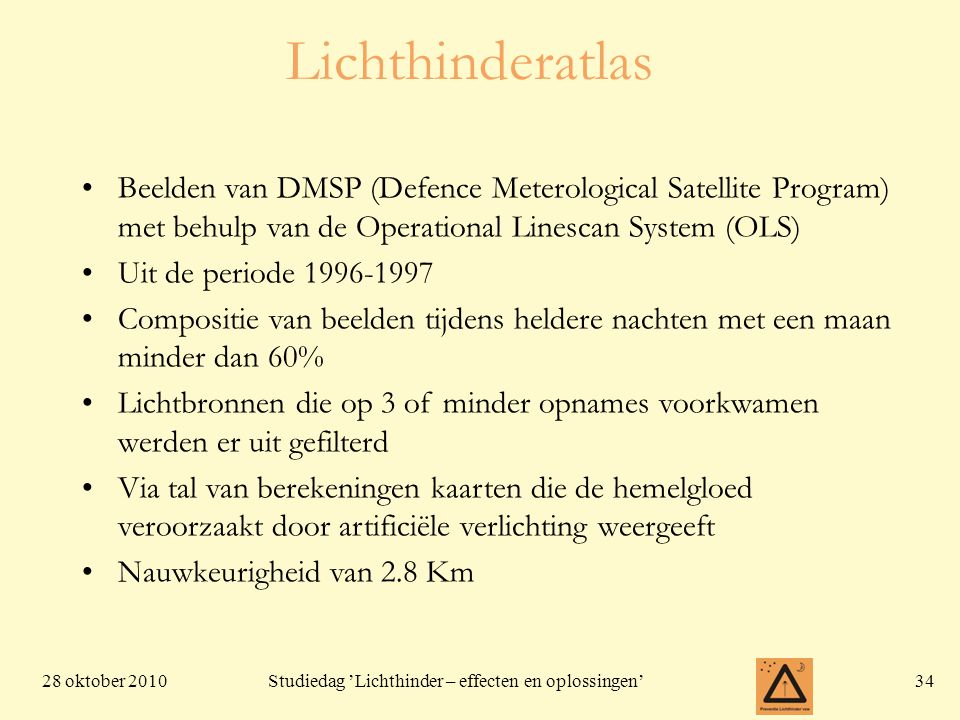 Lichthinderatlas Beelden van DMSP (Defence Meterological Satellite Program) met behulp van de Operational Linescan System (OLS)