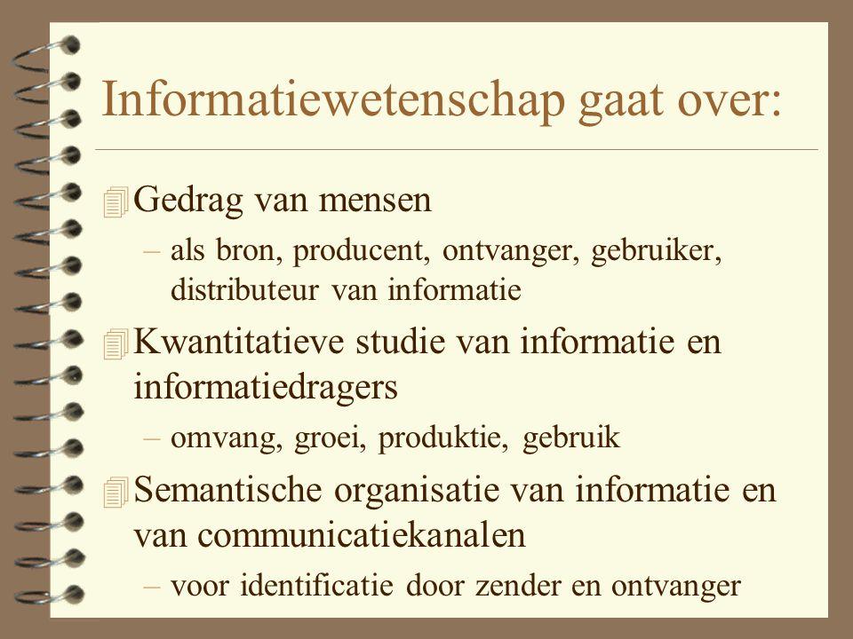 Informatiewetenschap gaat over: