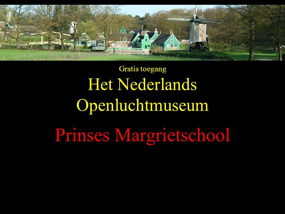 Gratis toegang Het Nederlands Openluchtmuseum