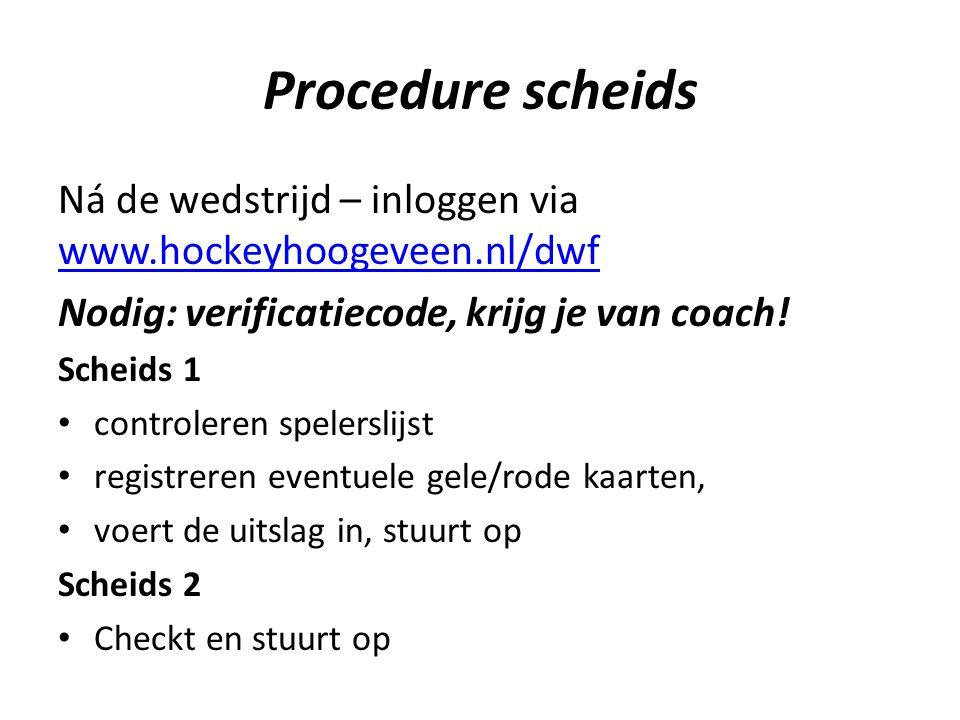 Procedure scheids Ná de wedstrijd – inloggen via www.hockeyhoogeveen.nl/dwf. Nodig: verificatiecode, krijg je van coach!