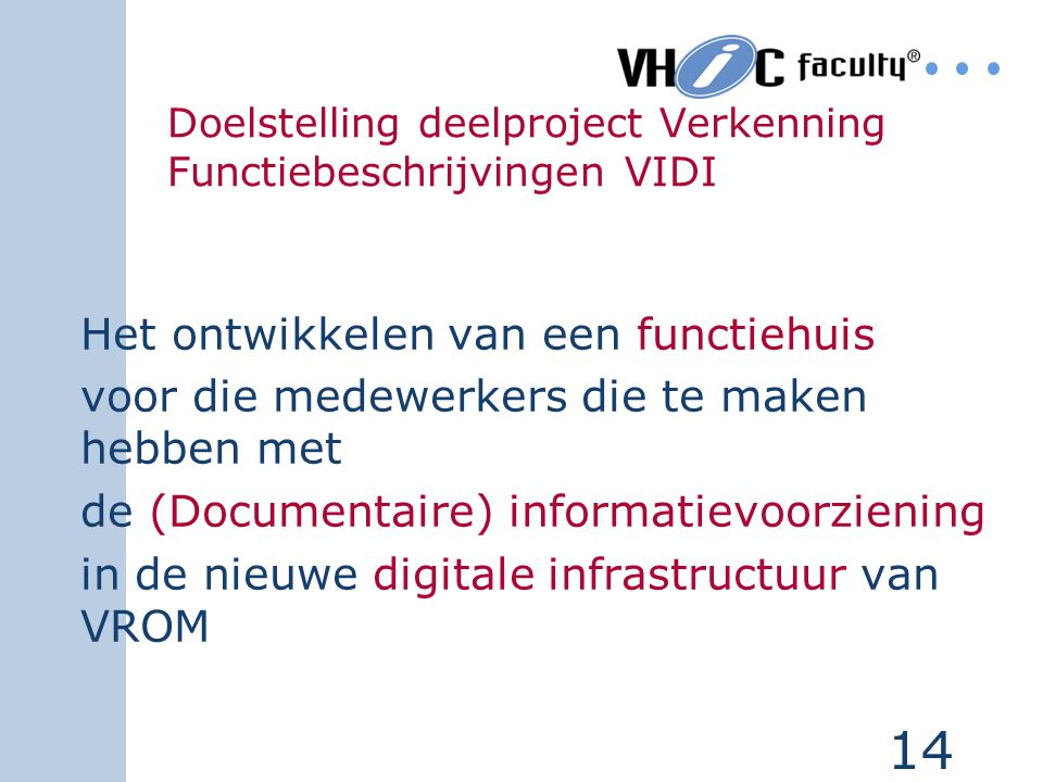 Doelstelling deelproject Verkenning Functiebeschrijvingen VIDI
