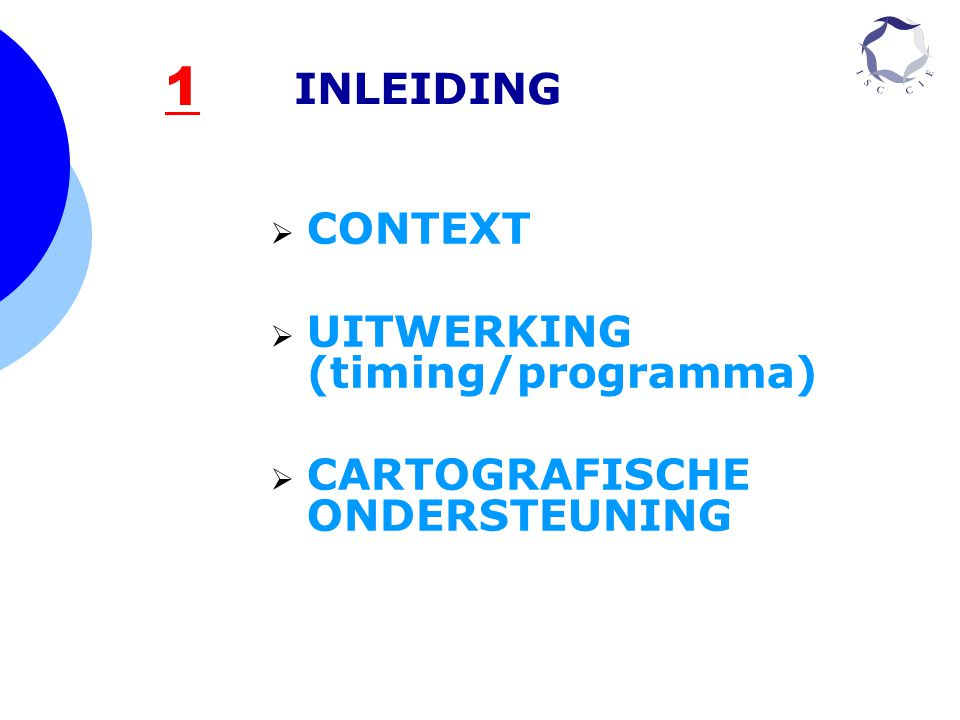 1 INLEIDING CONTEXT UITWERKING (timing/programma)