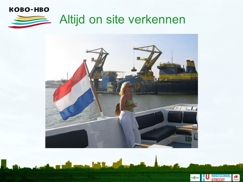 Altijd on site verkennen