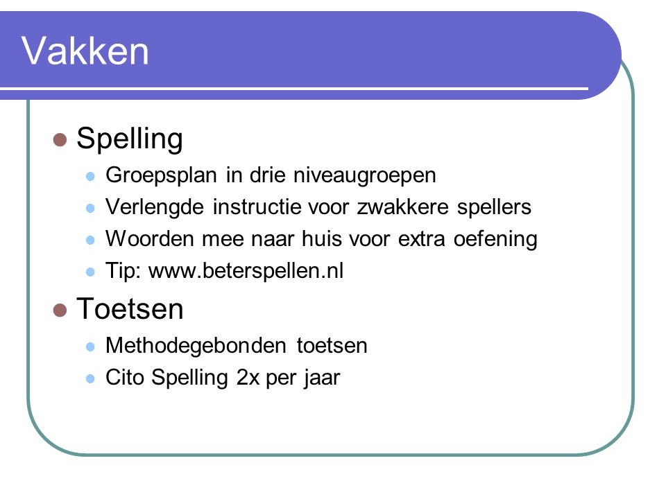 Vakken Spelling Toetsen Groepsplan in drie niveaugroepen