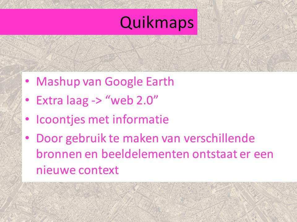 Quikmaps Mashup van Google Earth Extra laag -> web 2.0