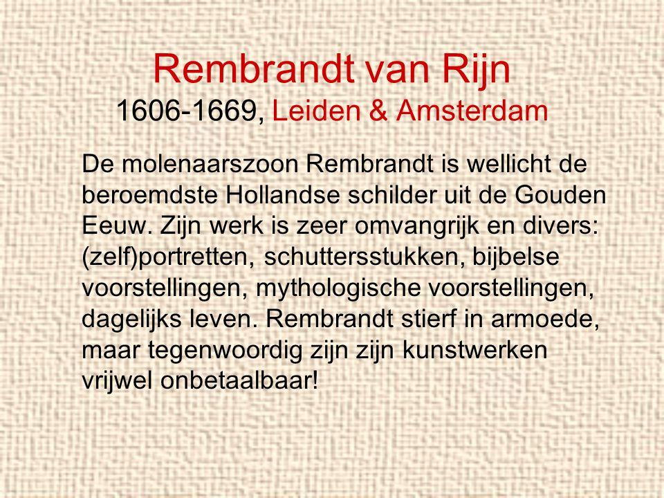 Rembrandt van Rijn 1606-1669, Leiden & Amsterdam