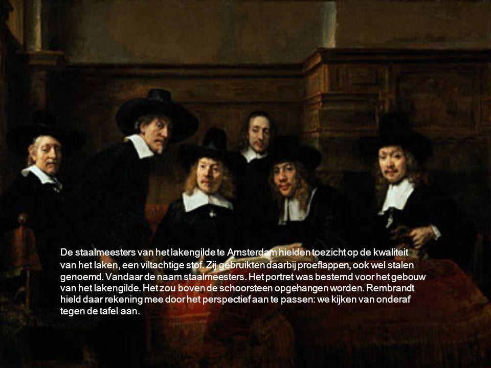 De staalmeesters van het lakengilde te Amsterdam hielden toezicht op de kwaliteit van het laken, een viltachtige stof.