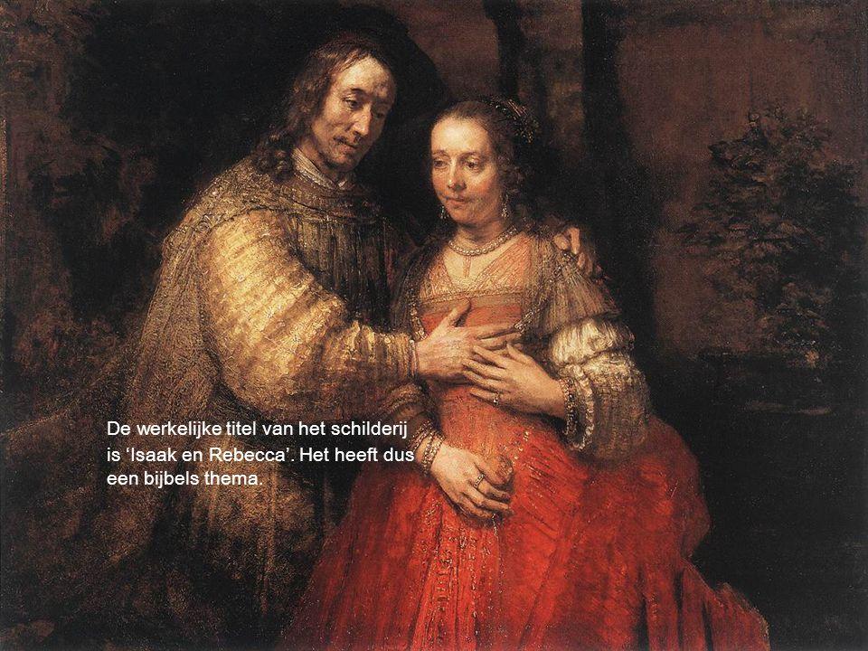 De werkelijke titel van het schilderij is 'Isaak en Rebecca'