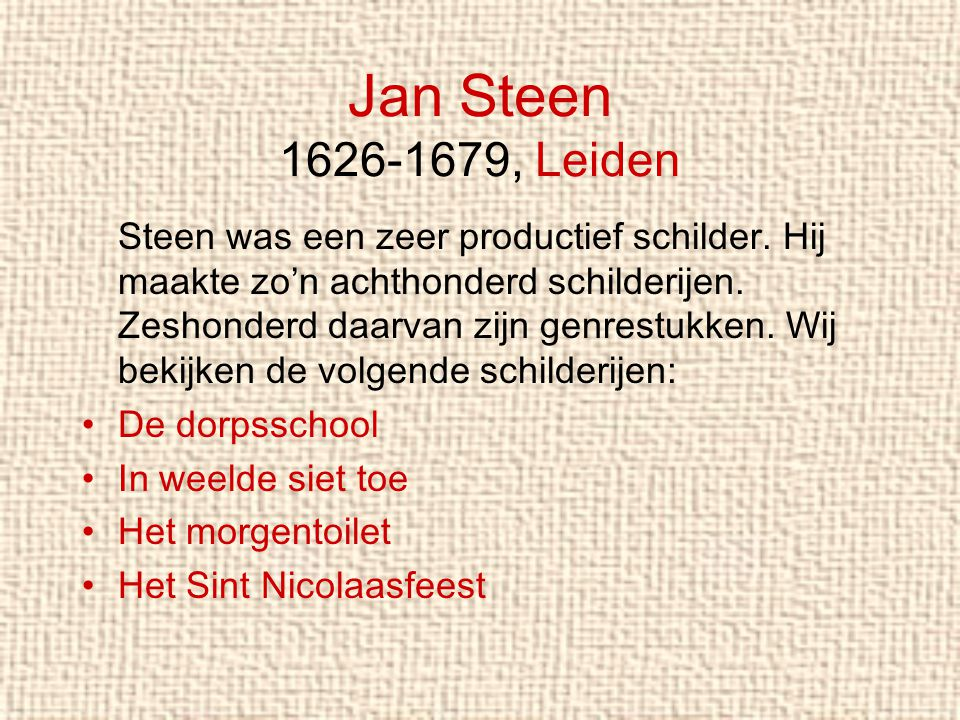 Jan Steen 1626-1679, Leiden