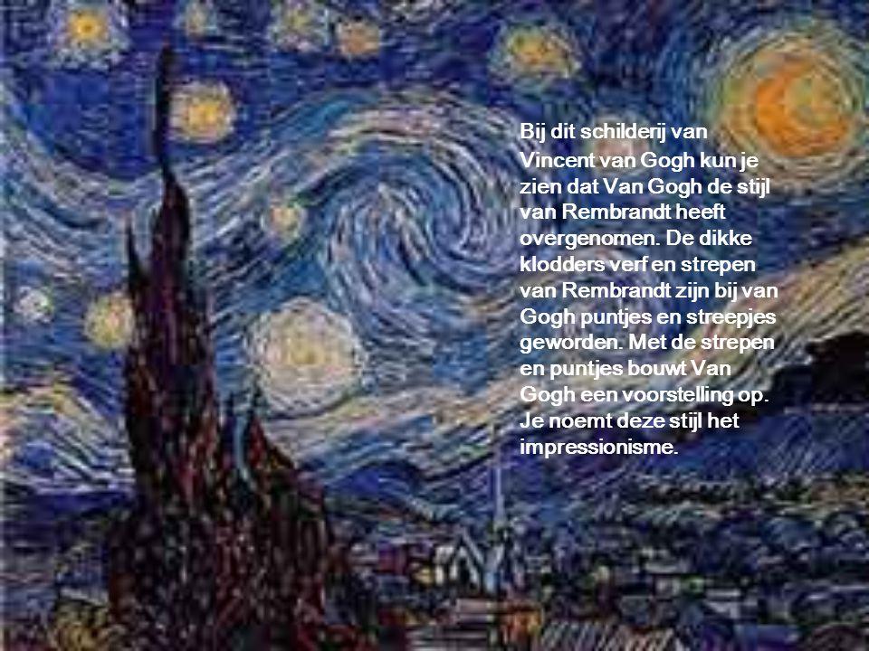 Bij dit schilderij van Vincent van Gogh kun je zien dat Van Gogh de stijl van Rembrandt heeft overgenomen.