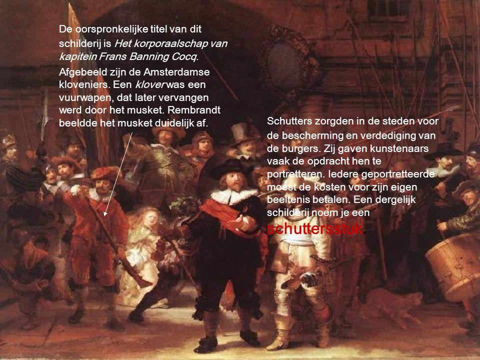 De oorspronkelijke titel van dit schilderij is Het korporaalschap van kapitein Frans Banning Cocq.