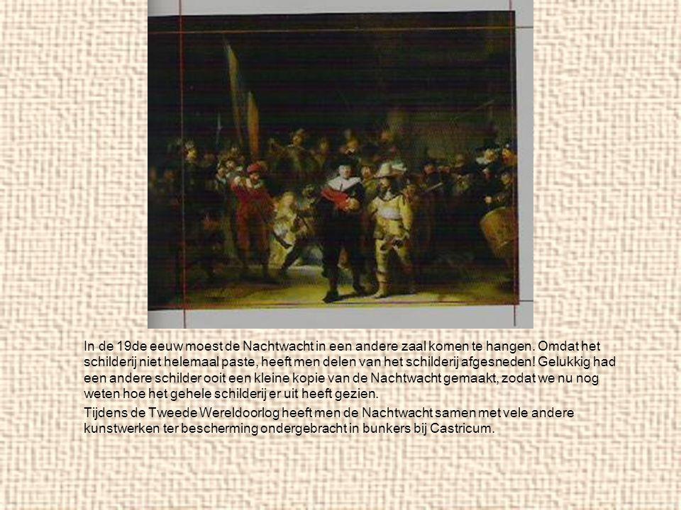In de 19de eeuw moest de Nachtwacht in een andere zaal komen te hangen