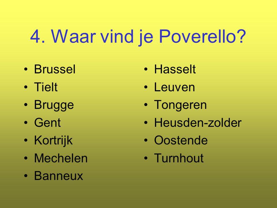 4. Waar vind je Poverello Brussel Tielt Brugge Gent Kortrijk Mechelen
