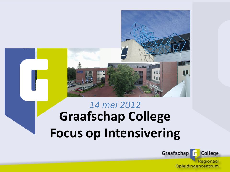 Graafschap College Focus op Intensivering