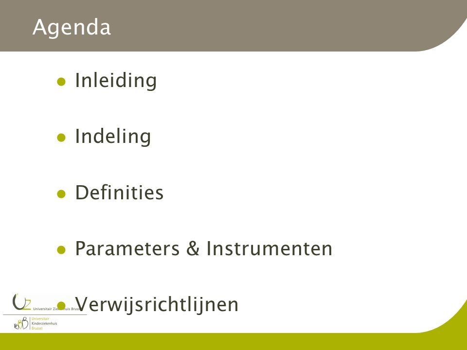 Agenda Inleiding Indeling Definities Parameters & Instrumenten
