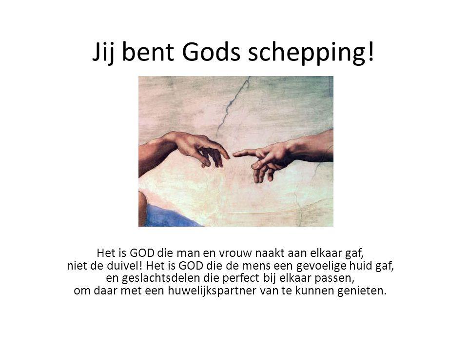 Jij bent Gods schepping!
