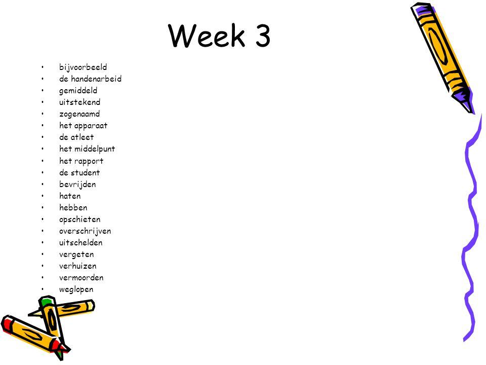 Week 3 bijvoorbeeld de handenarbeid gemiddeld uitstekend zogenaamd