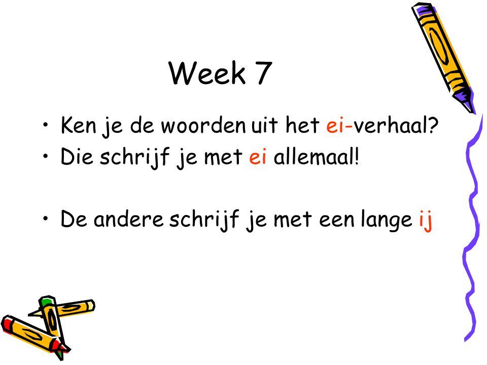 Week 7 Ken je de woorden uit het ei-verhaal
