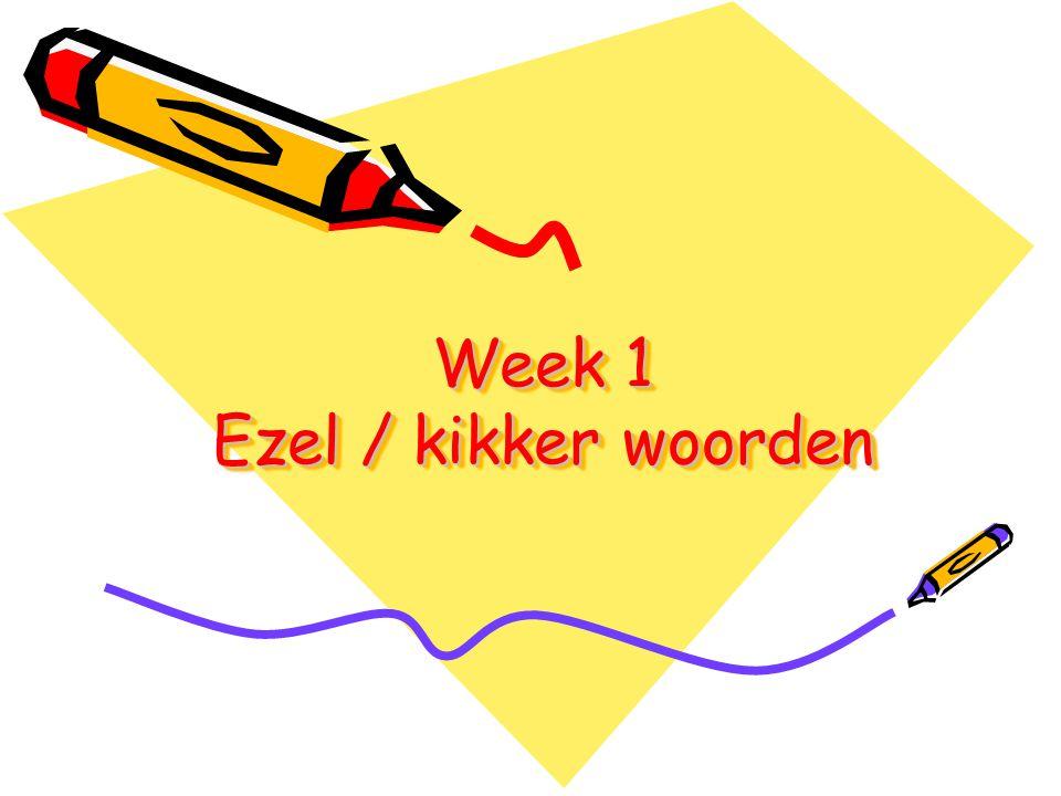 Week 1 Ezel / kikker woorden