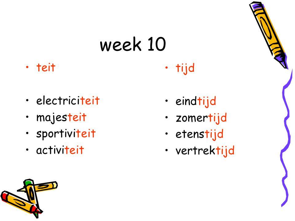 week 10 teit tijd electriciteit eindtijd majesteit zomertijd