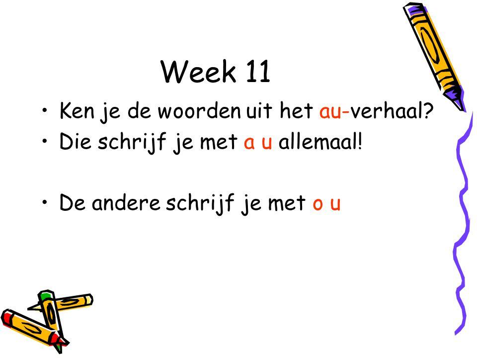 Week 11 Ken je de woorden uit het au-verhaal