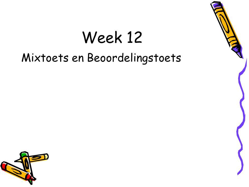 Week 12 Mixtoets en Beoordelingstoets