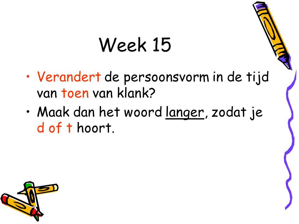 Week 15 Verandert de persoonsvorm in de tijd van toen van klank
