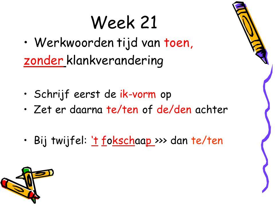 Week 21 Werkwoorden tijd van toen, zonder klankverandering