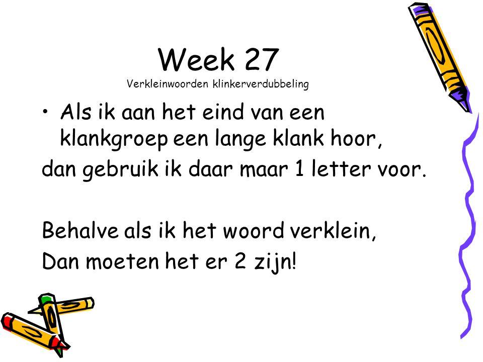 Week 27 Verkleinwoorden klinkerverdubbeling
