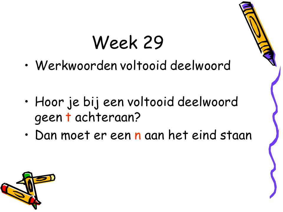 Week 29 Werkwoorden voltooid deelwoord