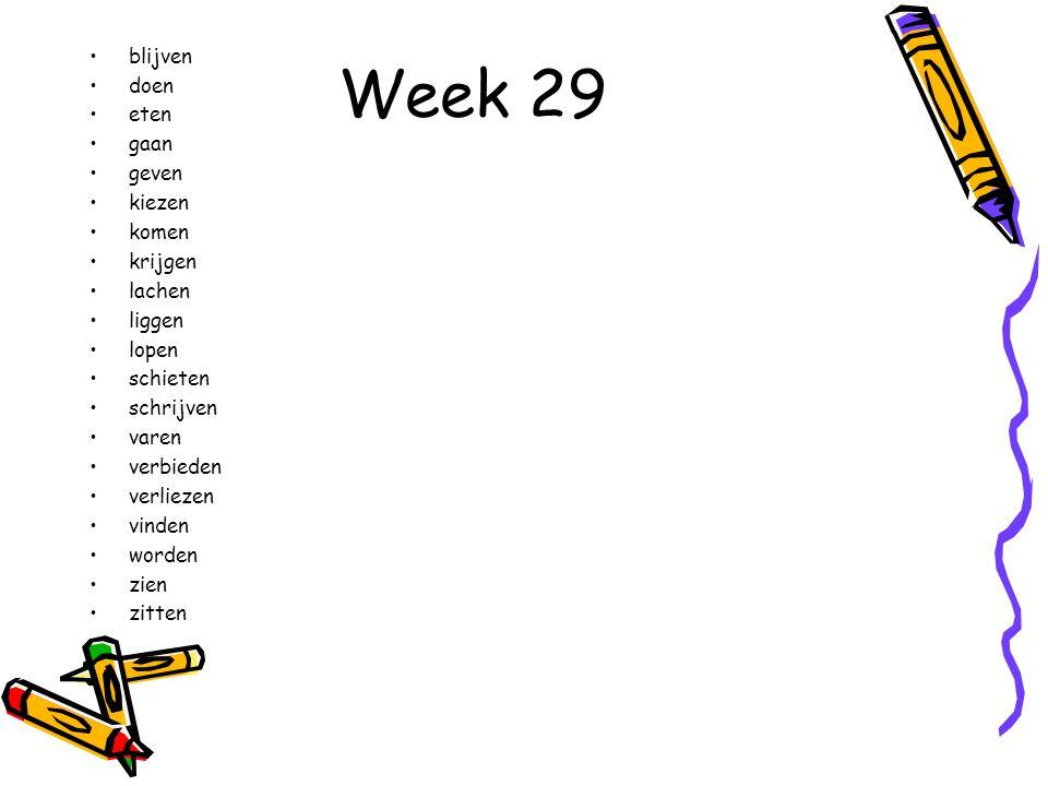 Week 29 blijven doen eten gaan geven kiezen komen krijgen lachen