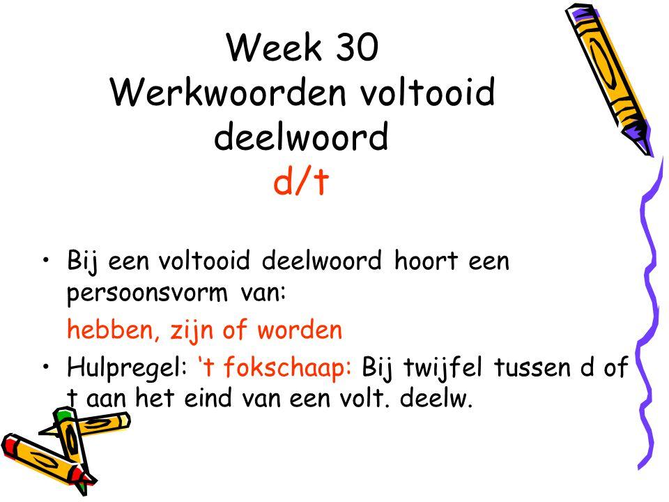 Week 30 Werkwoorden voltooid deelwoord d/t