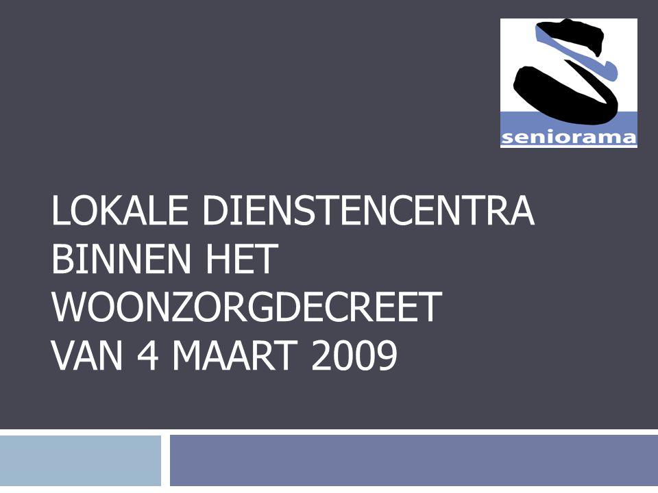 Lokale dienstencentra binnen het Woonzorgdecreet van 4 maart 2009