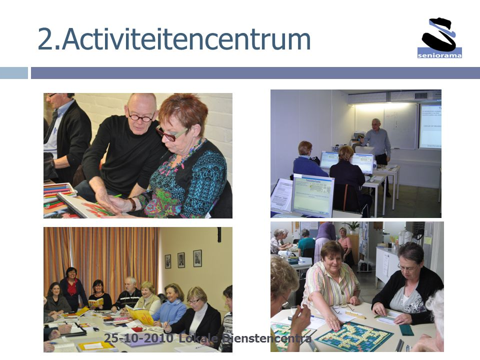 2.Activiteitencentrum 25-10-2010 Lokale Dienstencentra
