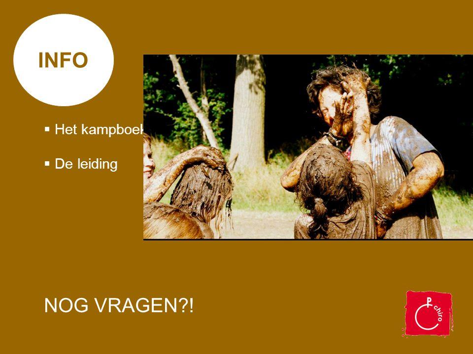 INFO Het kampboekje De leiding NOG VRAGEN !