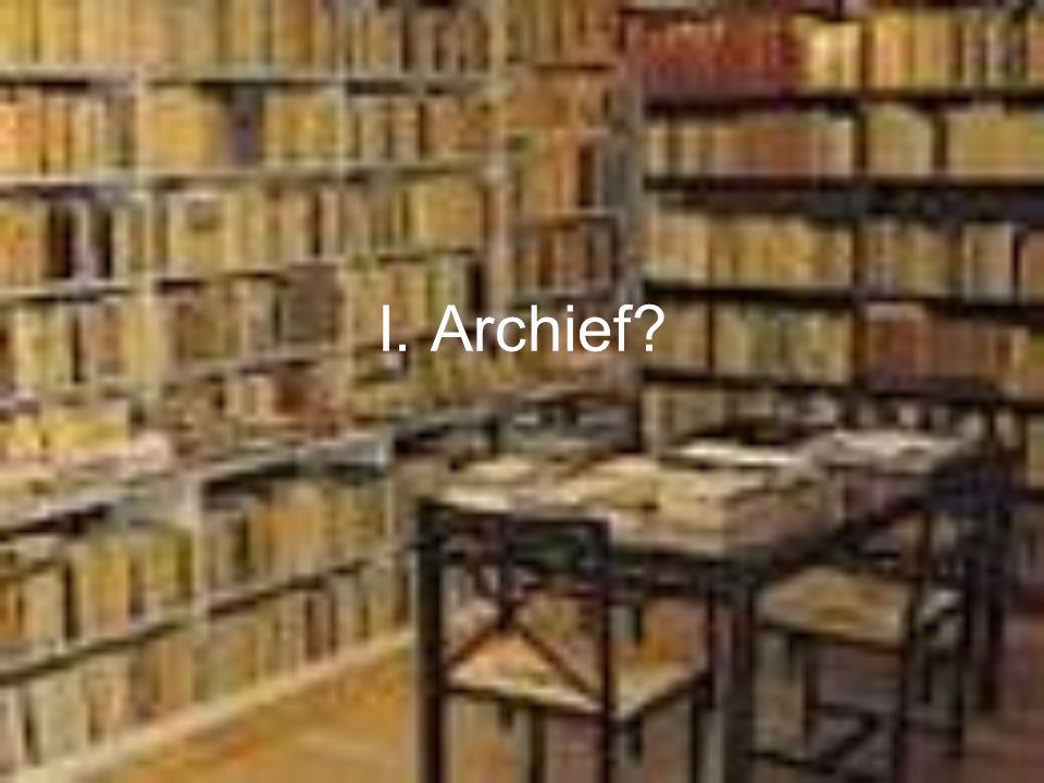 I. Archief