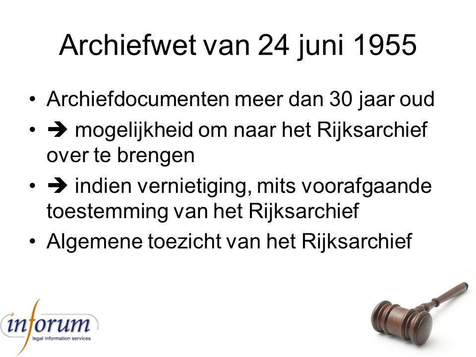 Archiefwet van 24 juni 1955 Archiefdocumenten meer dan 30 jaar oud
