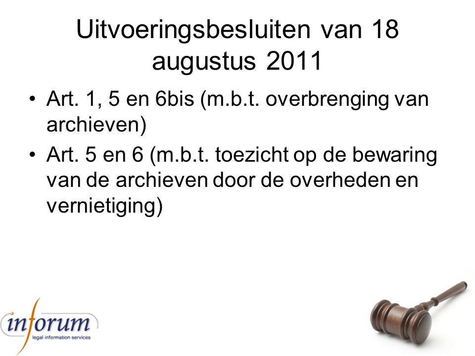 Uitvoeringsbesluiten van 18 augustus 2011