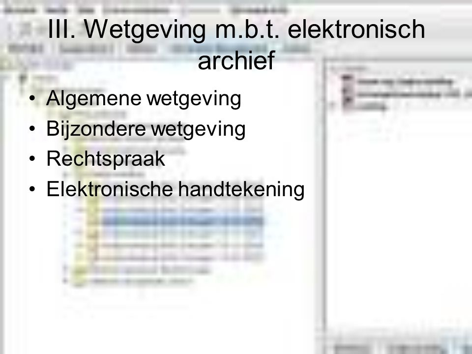 III. Wetgeving m.b.t. elektronisch archief