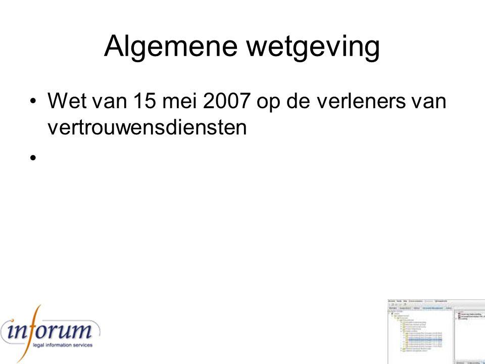 Algemene wetgeving Wet van 15 mei 2007 op de verleners van vertrouwensdiensten