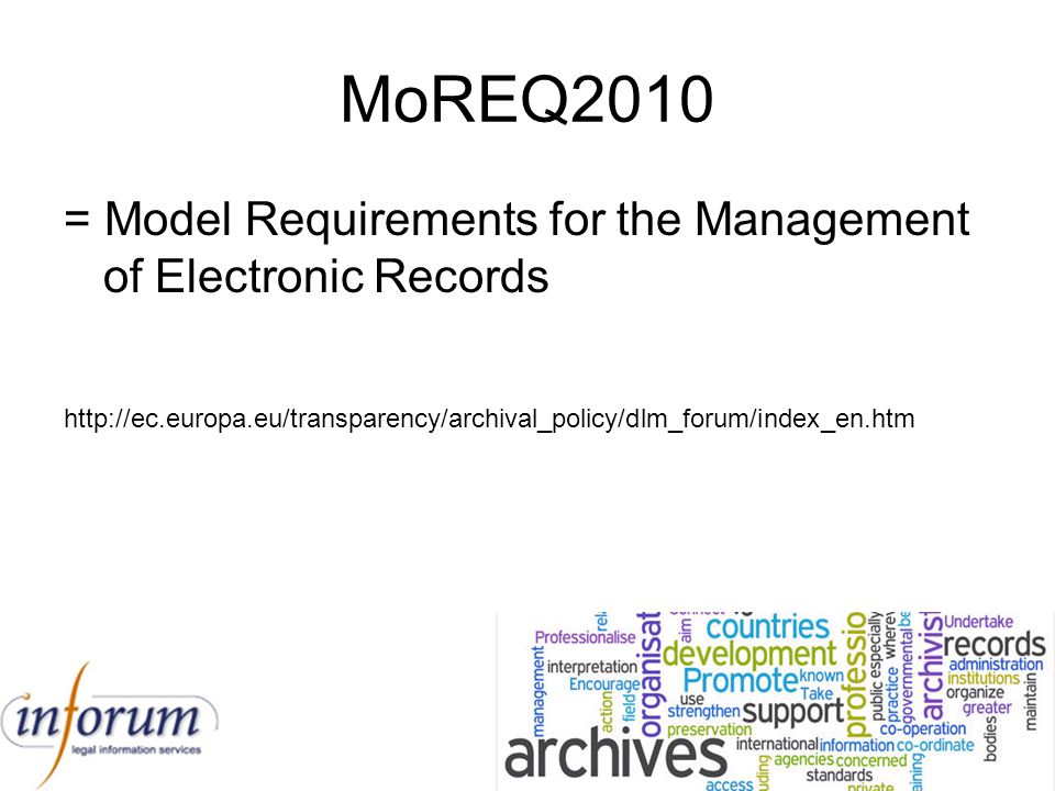 MoREQ2010 = Model Requirements for the Management of Electronic Records.
