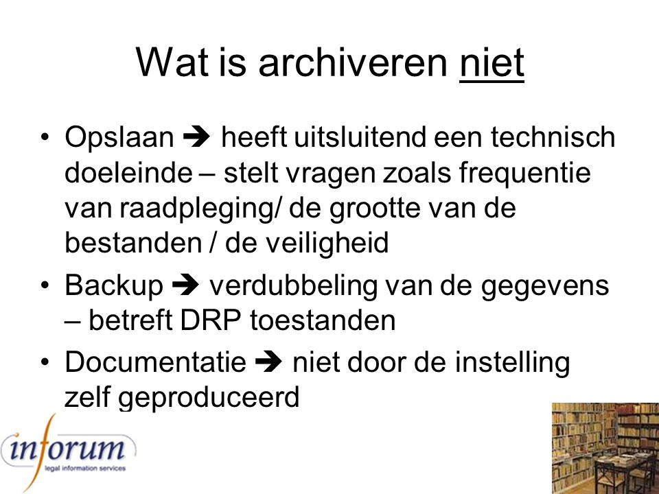 Wat is archiveren niet