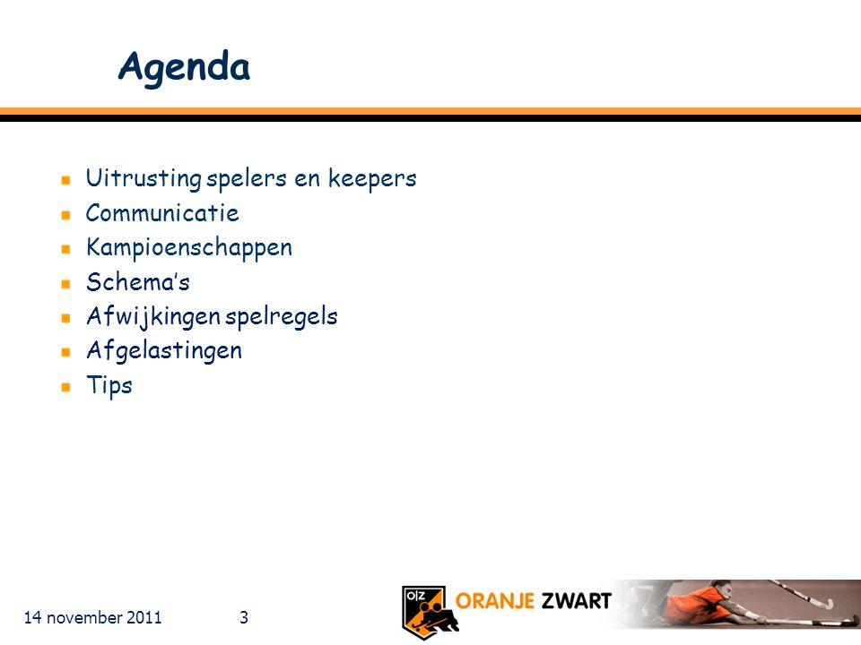 Agenda Uitrusting spelers en keepers Communicatie Kampioenschappen